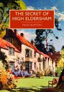 The Secret of High Eldersham (British Library Crime Classics) - Miles Burton