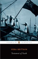 Testament Of Youth: An Autobiographical Study Of The Years 1900 1925 - Vera Brittain