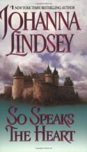 So Speaks the Heart - Johanna Lindsey
