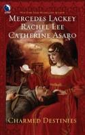 Charmed Destinies - Mercedes Lackey, Catherine Asaro, Rachel Lee