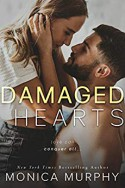 Damaged Hearts - Monica Murphy