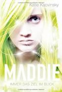 Maddie - Immer das Ziel im Blick - Katie Kacvinsky, Ulrike Nolte