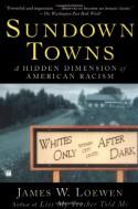 Sundown Towns: A Hidden Dimension of American Racism - James W. Loewen