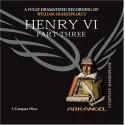 Henry VI, Part Three (Arkangel Complete Shakespeare) - William Shakespeare