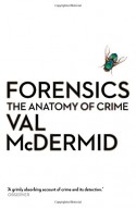 Forensics: The Anatomy of Crime (Wellcome) - Val McDermid