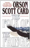 The Folk of the Fringe - Orson Scott Card