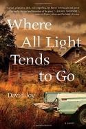 Where All Light Tends to Go - David Joy