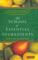 The School of Essential Ingredients - Erica Bauermeister