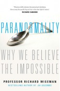 Paranormality: Why We See What Isn't There - Richard Wiseman