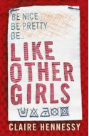 Like Other Girls - Claire Hennessy