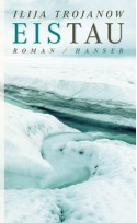 EisTau: Roman (German Edition) - Ilija Trojanow