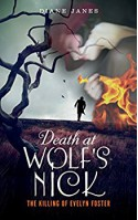 Death at Wolf's Nick: The Killing of Evelyn Foster - Diane Janes