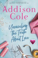 Unraveling the Truth About Love - Addison Cole