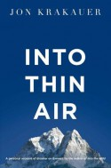 Into Thin Air: A personal account of the Everest disaster - Jon Krakauer