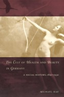 The Cult of Health and Beauty in Germany: A Social History, 1890-1930 - Michael Hau