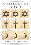 A History of God: The 4,000-Year Quest of Judaism, Christianity, and Islam - Jonathan Morris, Karen Armstrong