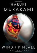 Wind/Pinball: Two novels - Ted Goossen, Haruki Murakami