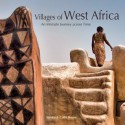 Villages of West Africa: An Intimate Journey Across Time - Steven House