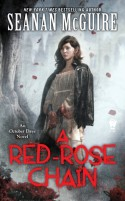 A Red-Rose Chain: An October Daye Novel - Seanan McGuire
