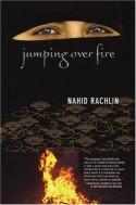 Jumping Over Fire - Nahid Rachlin