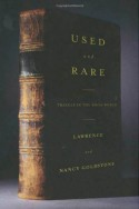 Used and Rare: Travels in the Book World - Lawrence Goldstone, Nancy Goldstone