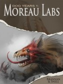 Dog Years 1: Moreau Labs - Thom Brannan, D.L. Snell
