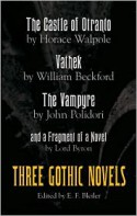 Three Gothic Novels: The Castle of Otranto, Vathek, The Vampyre, and a Fragment of a Novel - E.F. Bleiler, William Beckford, John William Polidori, George Gordon Byron, Horace Walpole