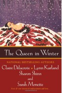 The Queen in Winter - Claire Delacroix, Sarah Monette, Sharon Shinn, Lynn Kurland