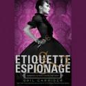 Etiquette & Espionage - Gail Carriger, Moira Quirk