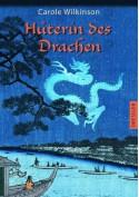 Hüterin des Drachen - Carole Wilkinson, Peter Knecht
