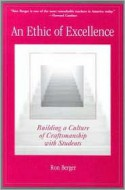 An Ethic of Excellence: Building a Culture of Craftsmanship with Students - Ron Berger, Howard Gardner, Deborah Meier, Kate Montgomery