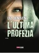 L'ultima profezia - Liz Jensen, Giulia Antioco