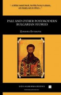 Pale and Other Postmodern Bulgarian Stories - Zdravka Evtimova