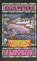 The Virgin in the Ice: The Sixth Chronicle of Brother Cadfael - Ellis Peters