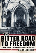 The Bitter Road to Freedom: The Human Cost of Allied Victory in World War II Europe - William I. Hitchcock