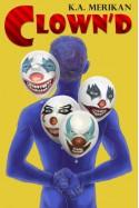 Clown'd - K.A. Merikan
