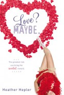 Love? Maybe. - Heather Hepler