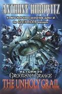 Return to Groosham Grange: The Unholy Grail - Anthony Horowitz