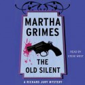 The Old Silent (Audio) - Martha Grimes