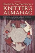 Elizabeth Zimmermann's Knitter's Almanac: The Commemorative Edition - Elizabeth Zimmermann