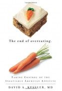 The End of Overeating: Taking Control of the Insatiable American Appetite - David A. Kessler