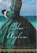 Blue Asylum - Kathy Hepinstall