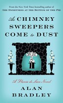 As Chimney Sweepers Come to Dust: A Flavia de Luce Novel - Alan Bradley