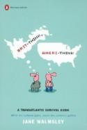 Brit-Think, Ameri-Think: A Transatlantic Survival Guide - Jane Walmsley