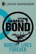 Nobody Lives for Ever (James Bond) - John Gardner