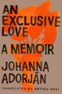 An Exclusive Love - Johanna Adorján