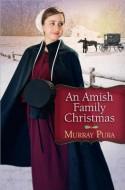 An Amish Family Christmas - Murray Pura