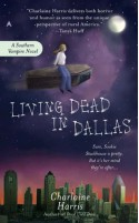 Living Dead in Dallas: A Sookie Stackhouse Novel - Charlaine Harris