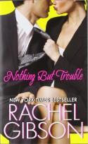 Nothing But Trouble - Rachel Gibson