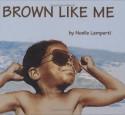Brown Like Me - Noelle Lamperti